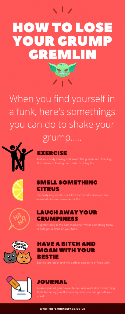 How to Lose your grump Gremlin. When your feeling in a funk, here's somethings you can do to shake your grump.